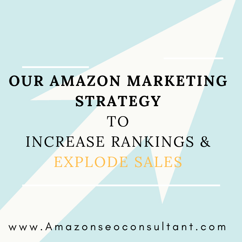 OUR AMAZON MARKETING STRATEGY