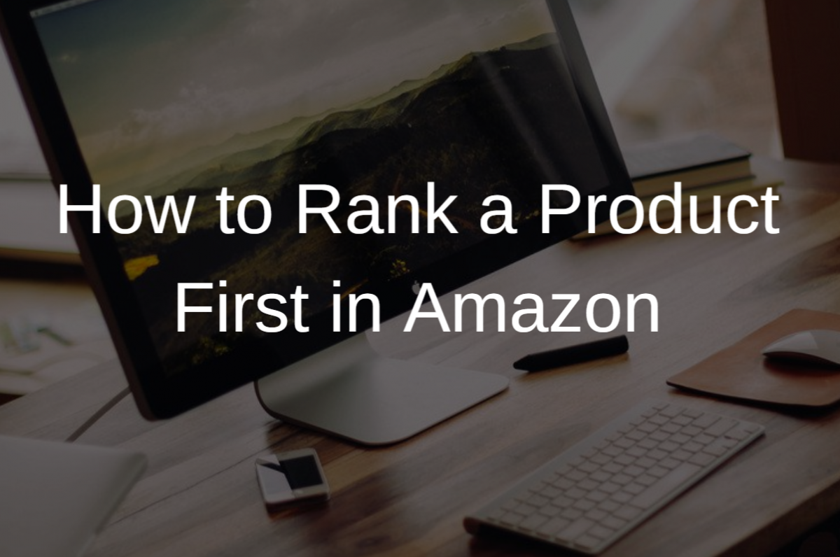How to Rank a Product First in Amazon