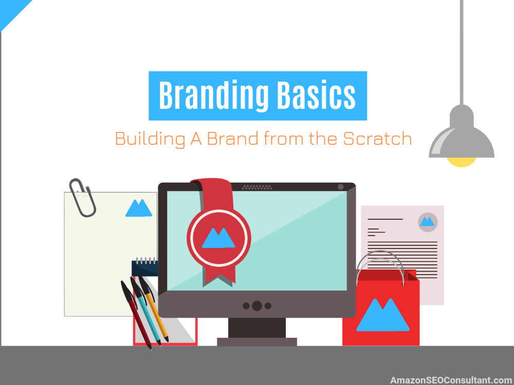 Branding Basics - Build a Brand Small Businesses - FedEx Branding - Brand Consistency - AmazonSEOConsultant.com