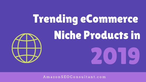 Trending eCommerce Niche Products
