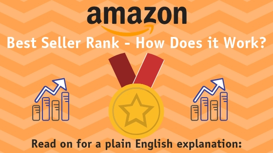 Amazon Best Seller Rank FREE Guide to Everything You Need ...
