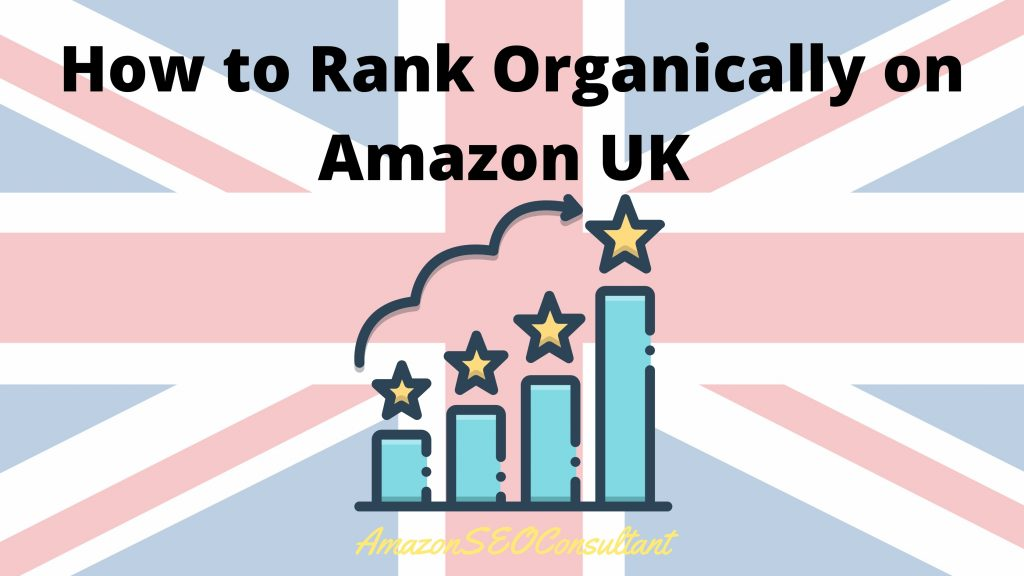 how to rank organically on amazon uk